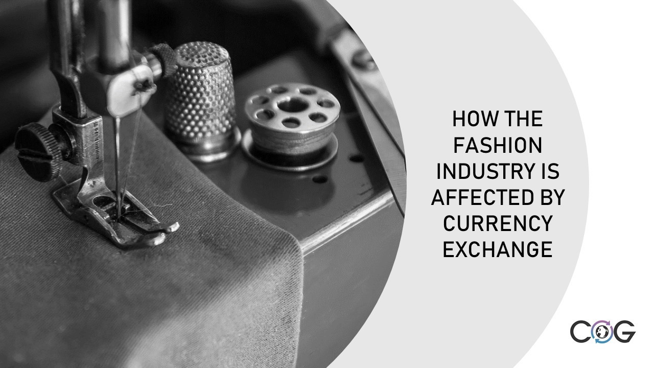 FASHION AND TEXTILE INDUSTRY – HOW TO MANAGE CURRENCY EXCHANGE